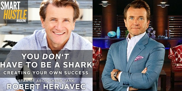 You Don't Have to Be a Shark Review of Robert Herjavec's New Book on Sales, Hard Work and More