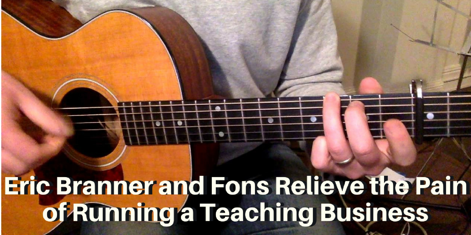Eric Branner and Fons Relieve the Pain of Running a Teaching Business
