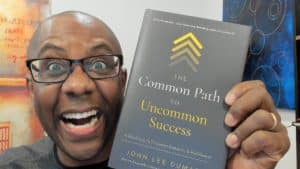 The Uncommon Path to Uncommon Success - John Lee Dumas